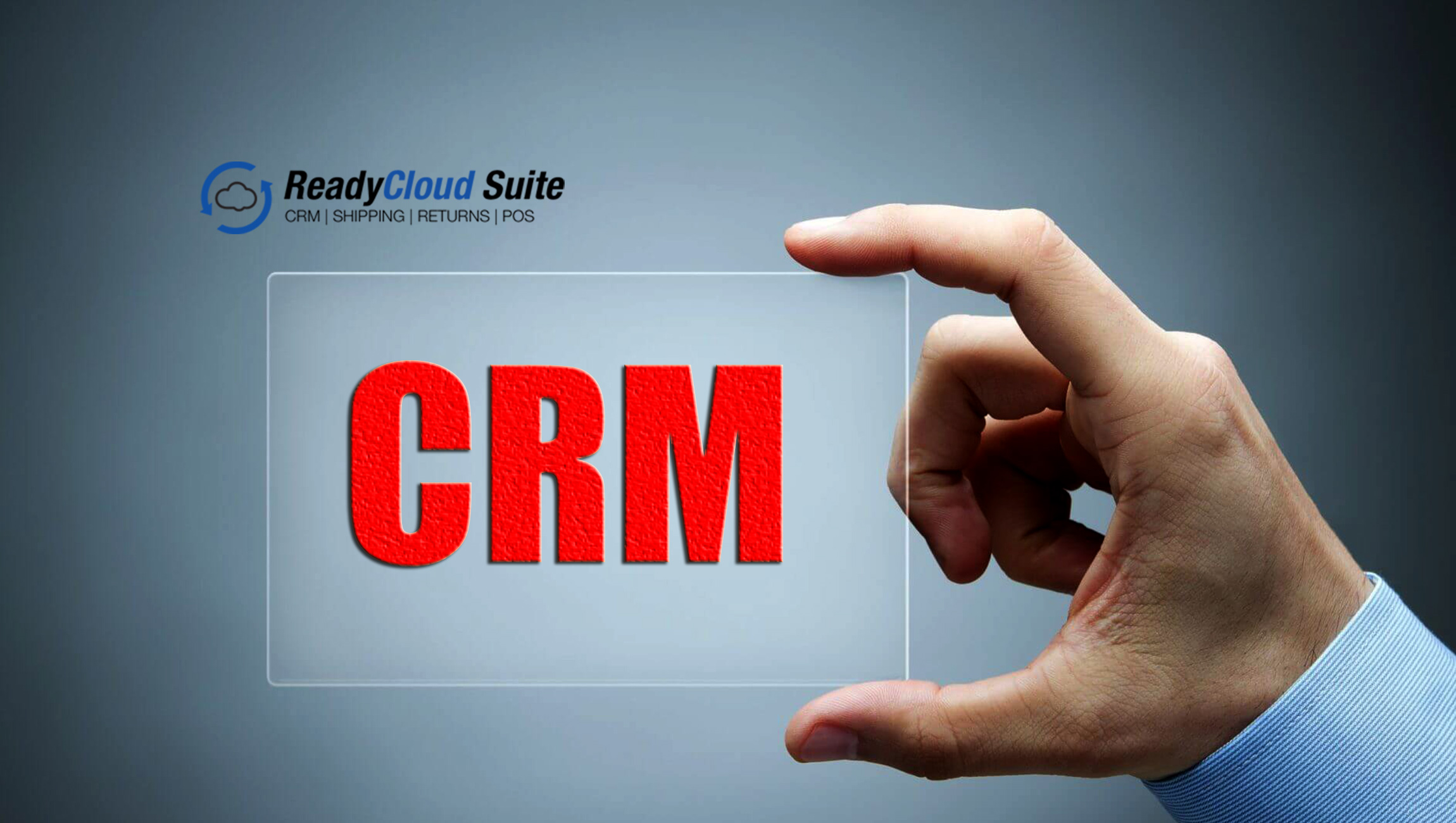 ReadyCloud CRM Rebrands to the ReadyCloud Suite, a CRM, Point-Of-Sale, Email Marketing, Shipping & Returns Solution Built for E-Commerce
