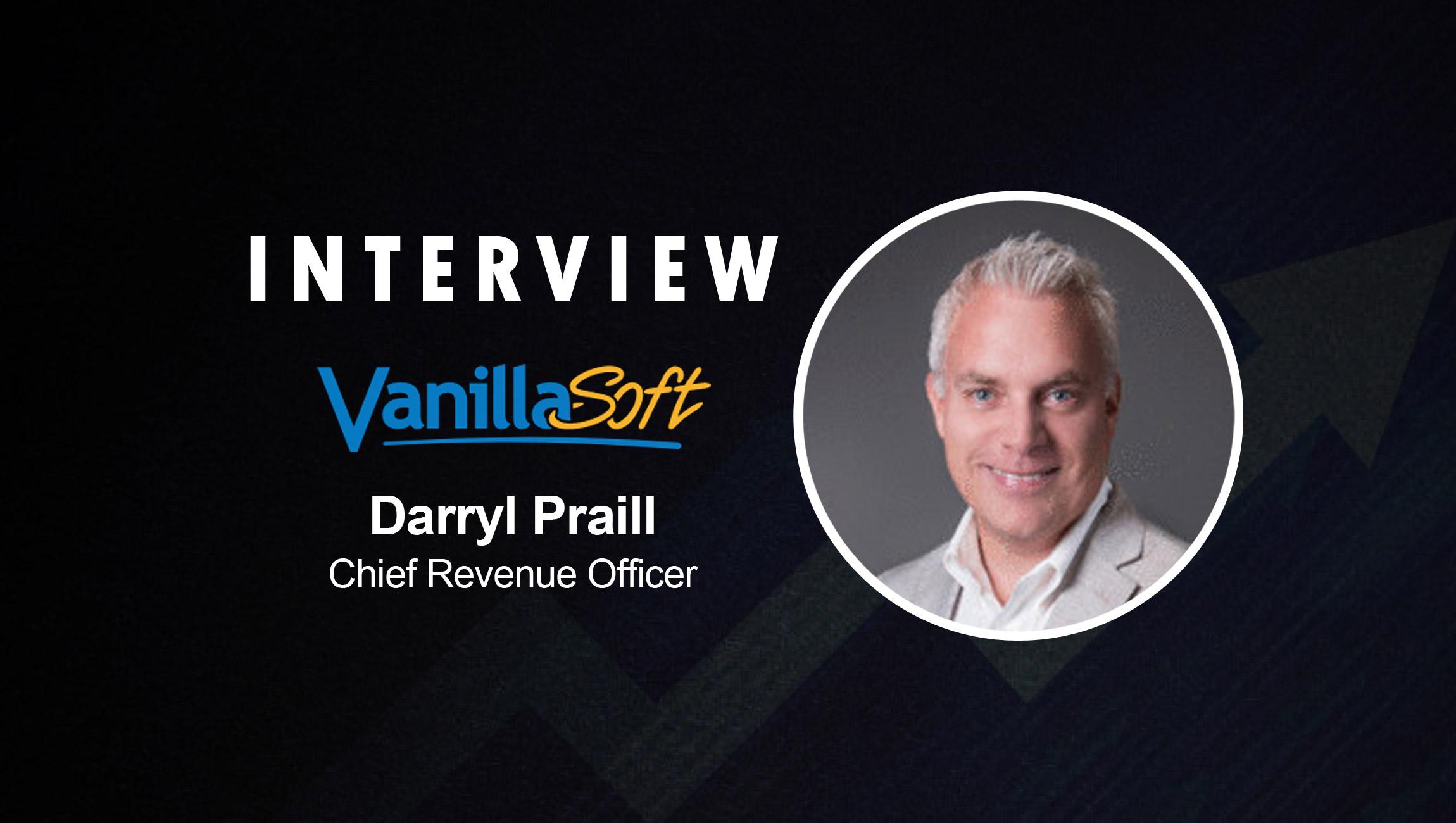 SalesTechStar Interview with Darryl Praill, Chief Revenue Officer at VanillaSoft