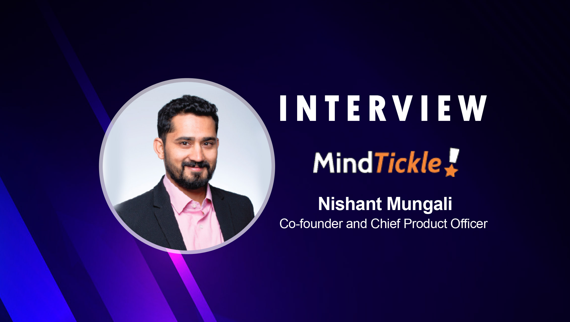 SalesTechStar Interview with Nishant Mungali, Co-founder and Chief Product Officer at MindTickle