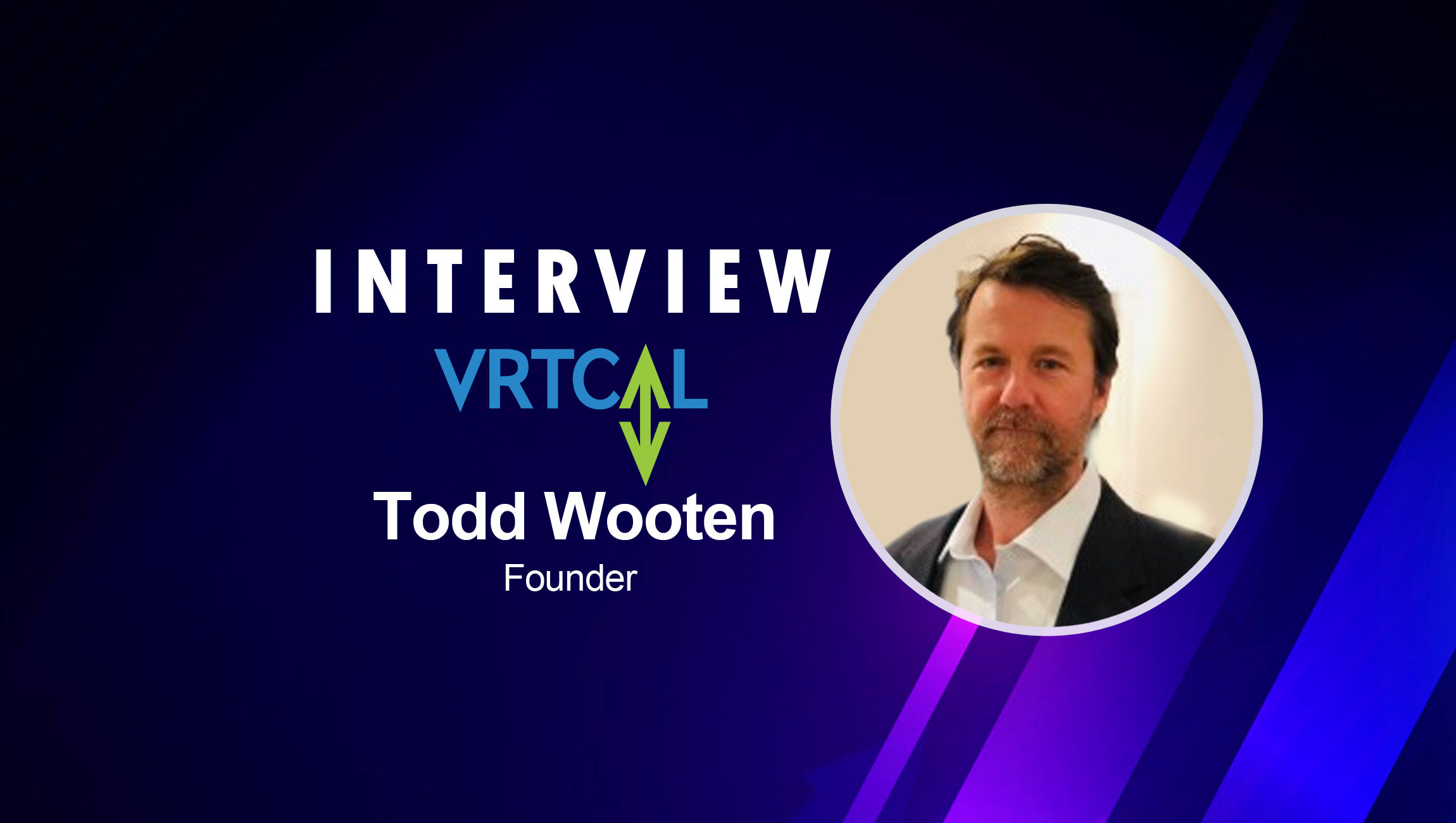 SalesTechStar Interview with Todd Wooten, Founder and President of VRTCAL