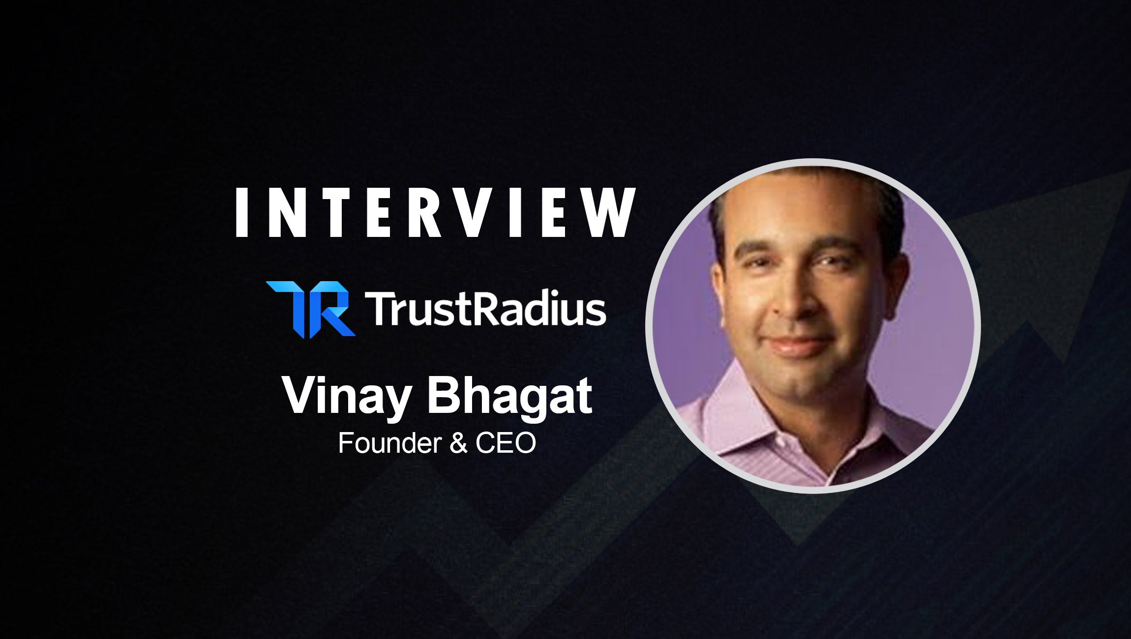 SalesTechStar Interview with Vinay Bhagat, CEO and Founder at TrustRadius