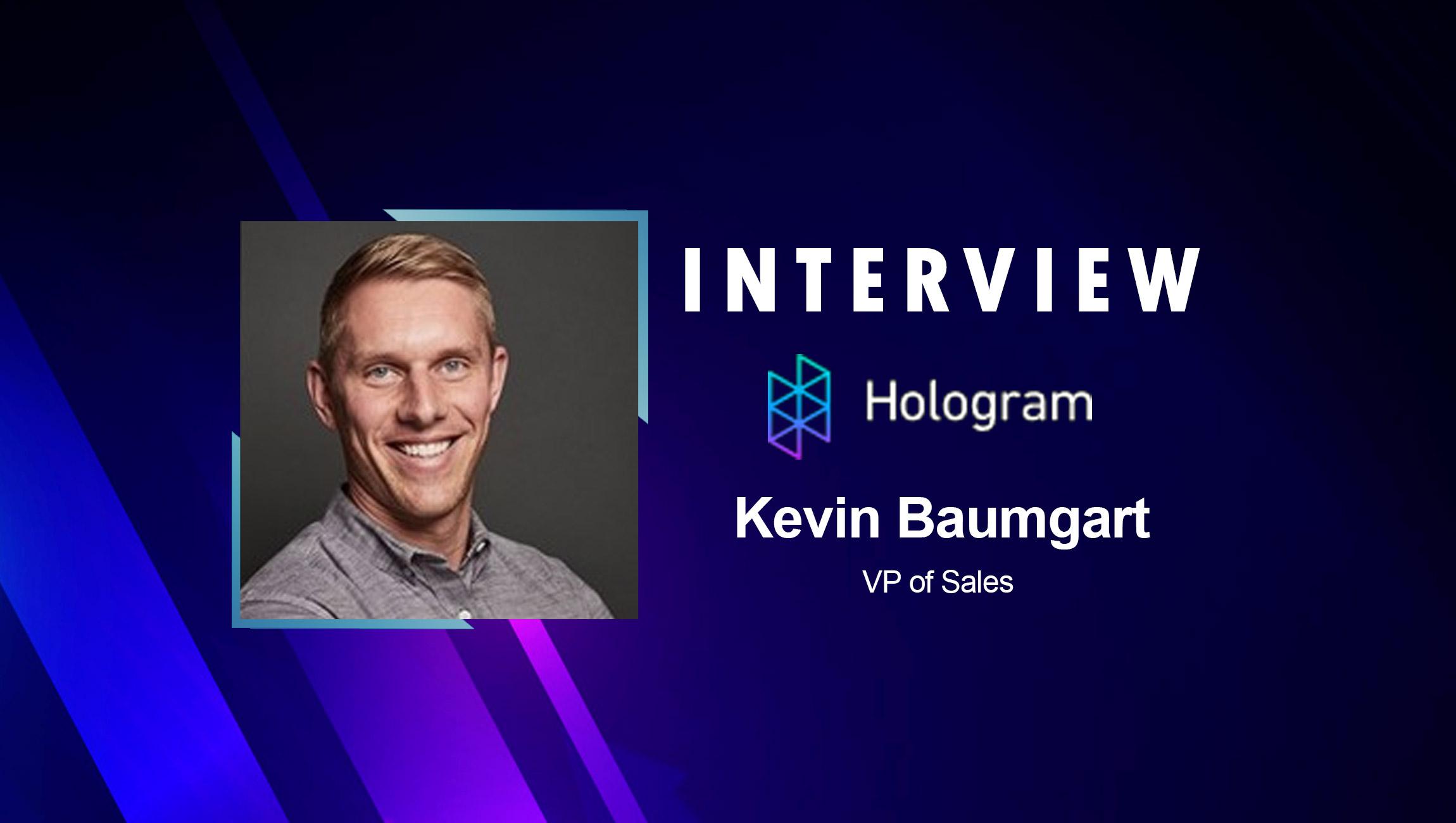 SalesTechStar Interview with Kevin Baumgart, VP of Sales at Hologram