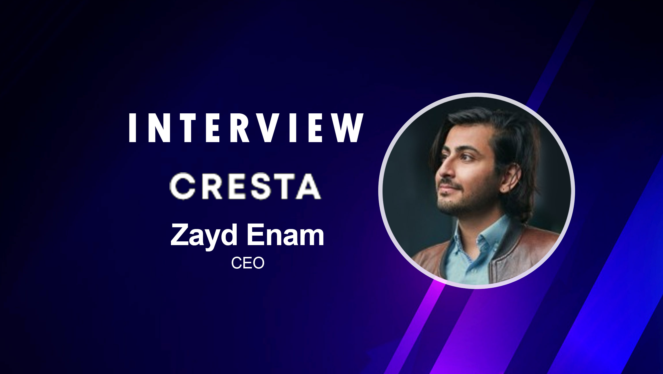 SalesTechStar Interview with Zayd Enam, Co-Founder and CEO of Cresta