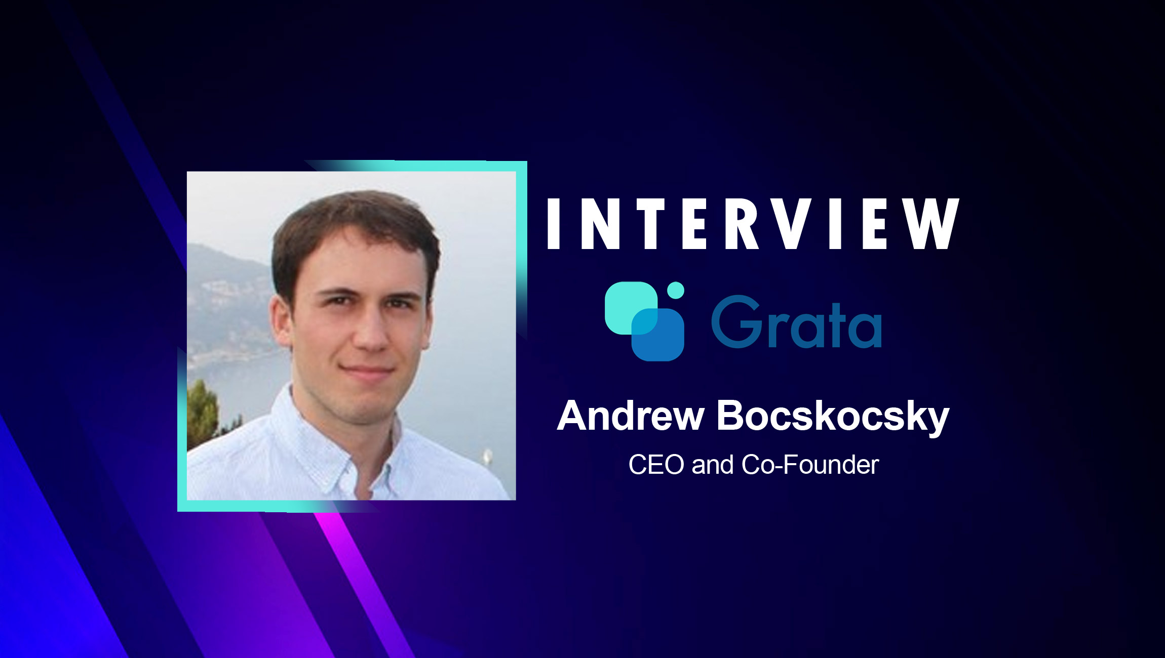 SalesTechStar Interview with Andrew Bocskocsky, CEO & Co-Founder at Grata