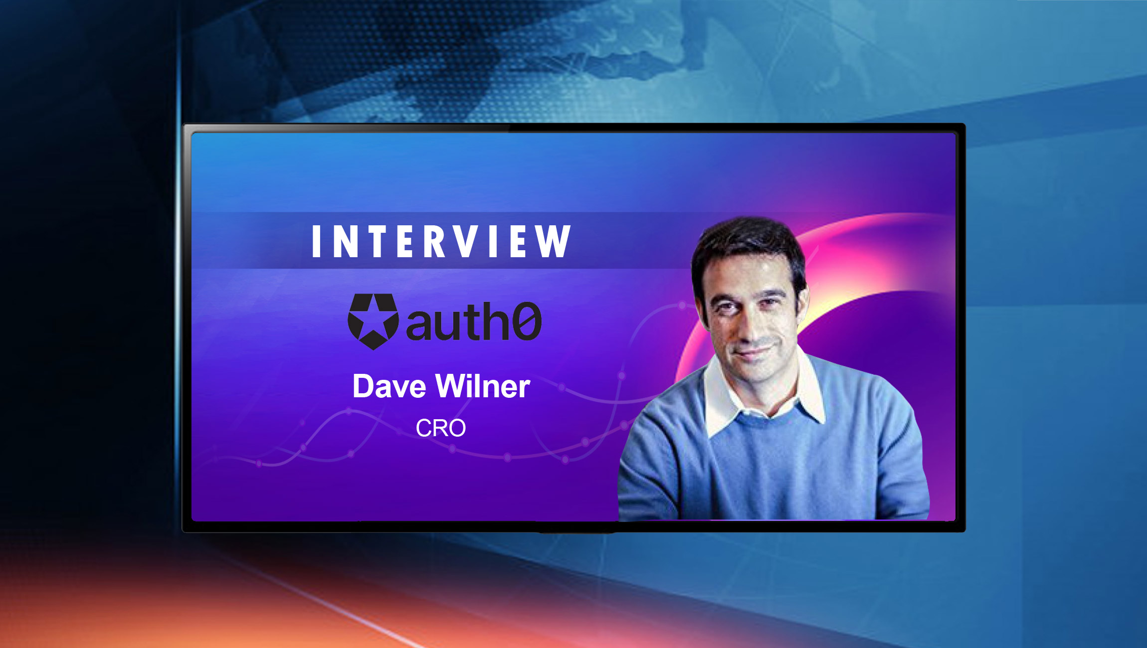 SalesTechStar Interview with Dave Wilner, Chief Revenue Officer at Auth0