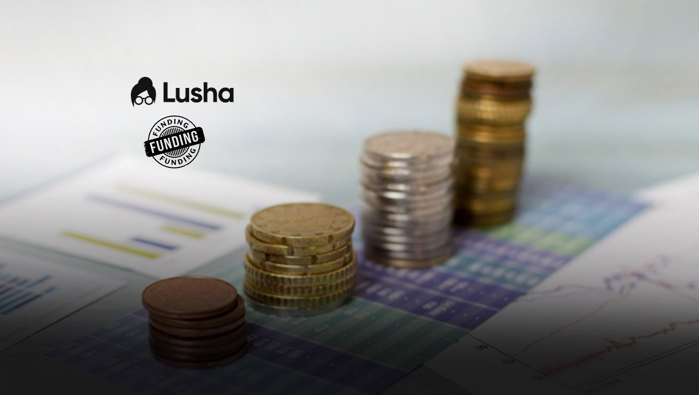 Lusha Raises $40 Million in Series A Funding, Aiming to Create B2B's Largest Data-Sharing Community for Salespeople