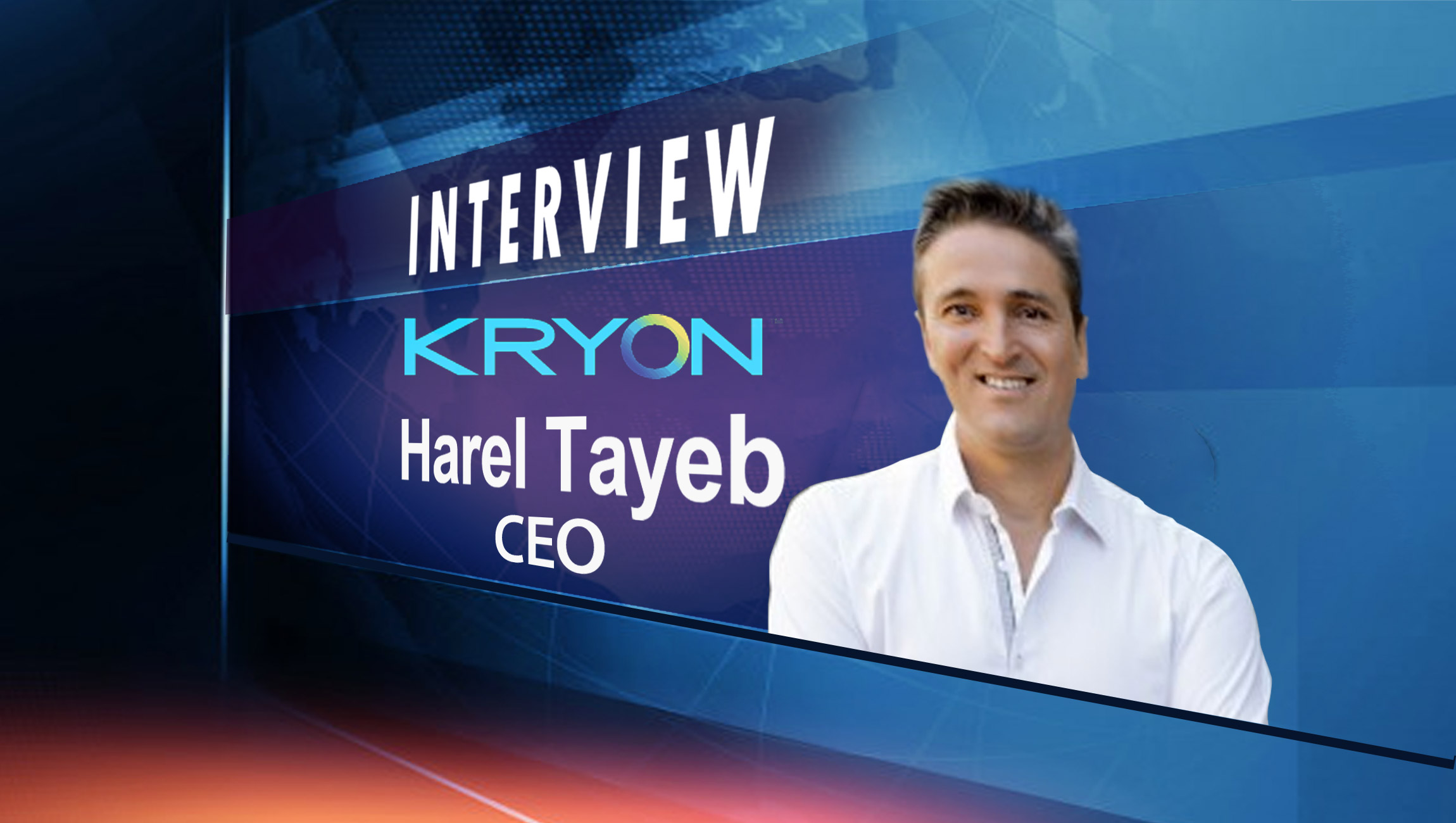 SalesTechStar Interview with Harel Tayeb, CEO at Kryon Systems