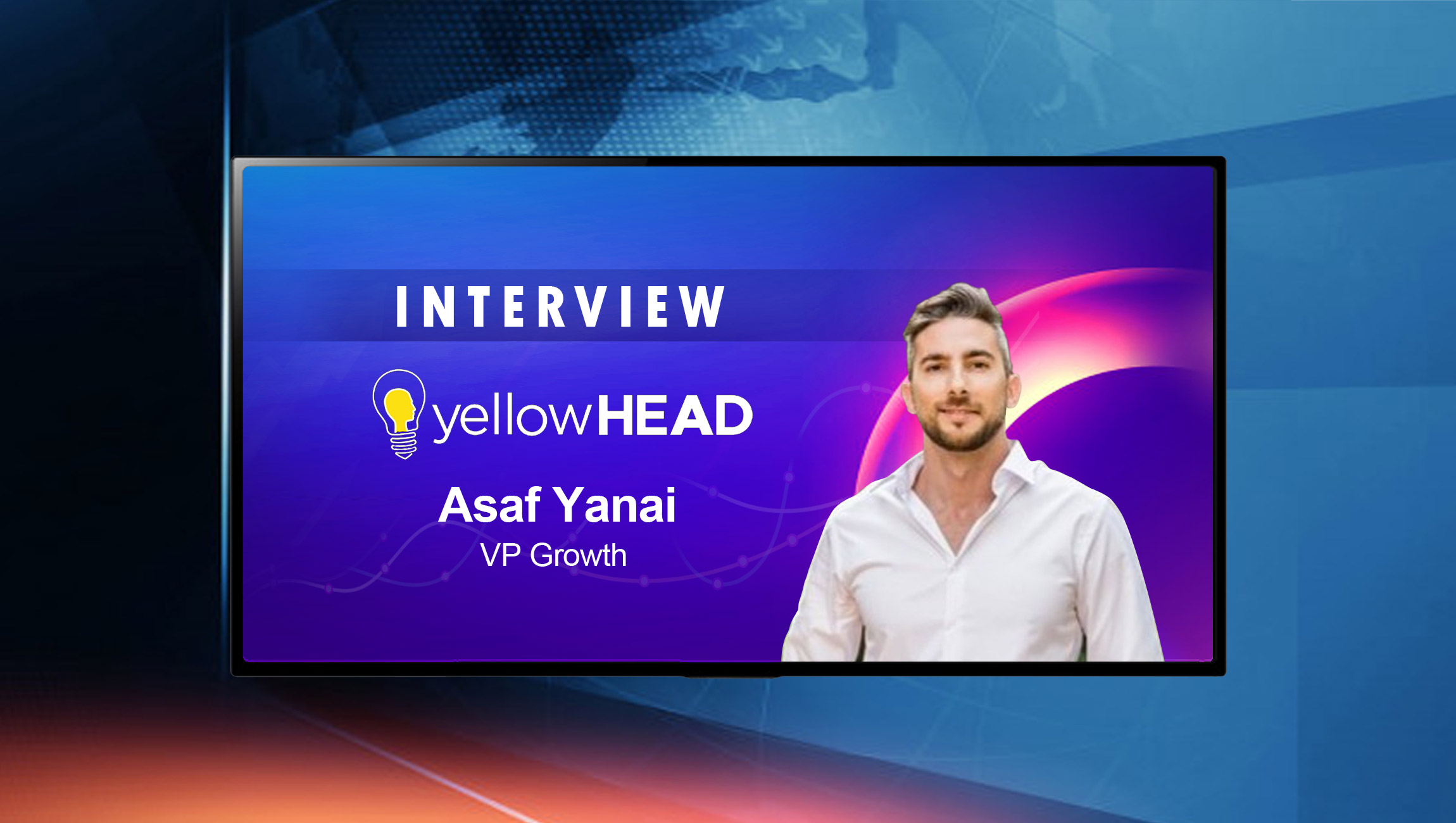 SalesTechStar Interview with Asaf Yanai, VP Growth at yellowHEAD