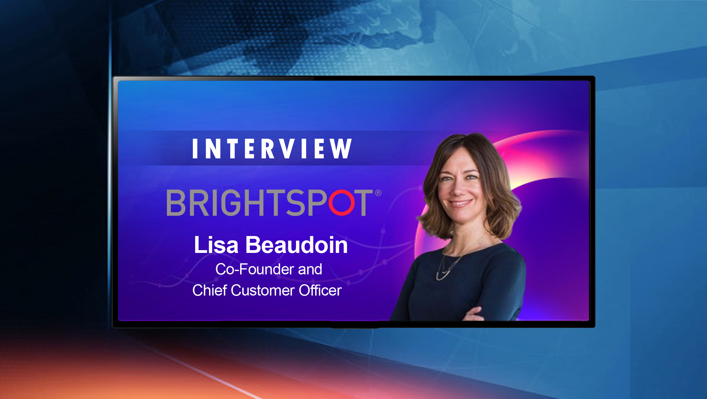 SalesTechStar Interview with Lisa Beaudoin, Co-Founder and Chief Customer Officer, Brightspot