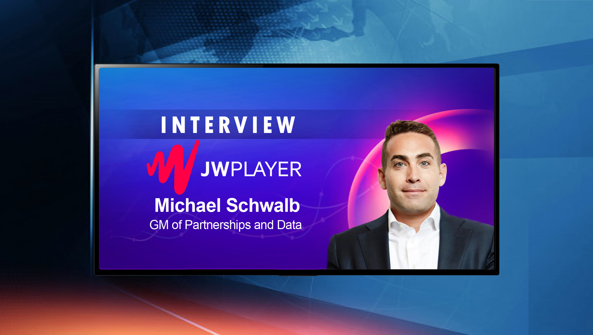 SalesTechStar Interview With Michael Schwalb, GM Of Partnerships And Data At JW Player