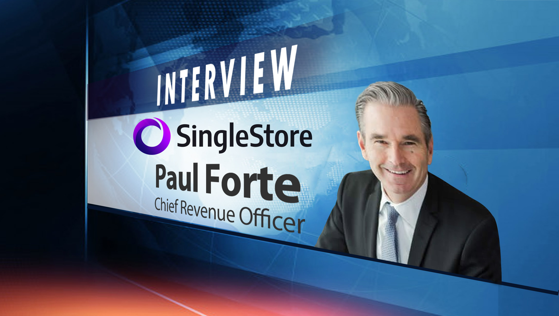 SalesTechStar Interview with Paul Forte, Chief Revenue Officer at SingleStore