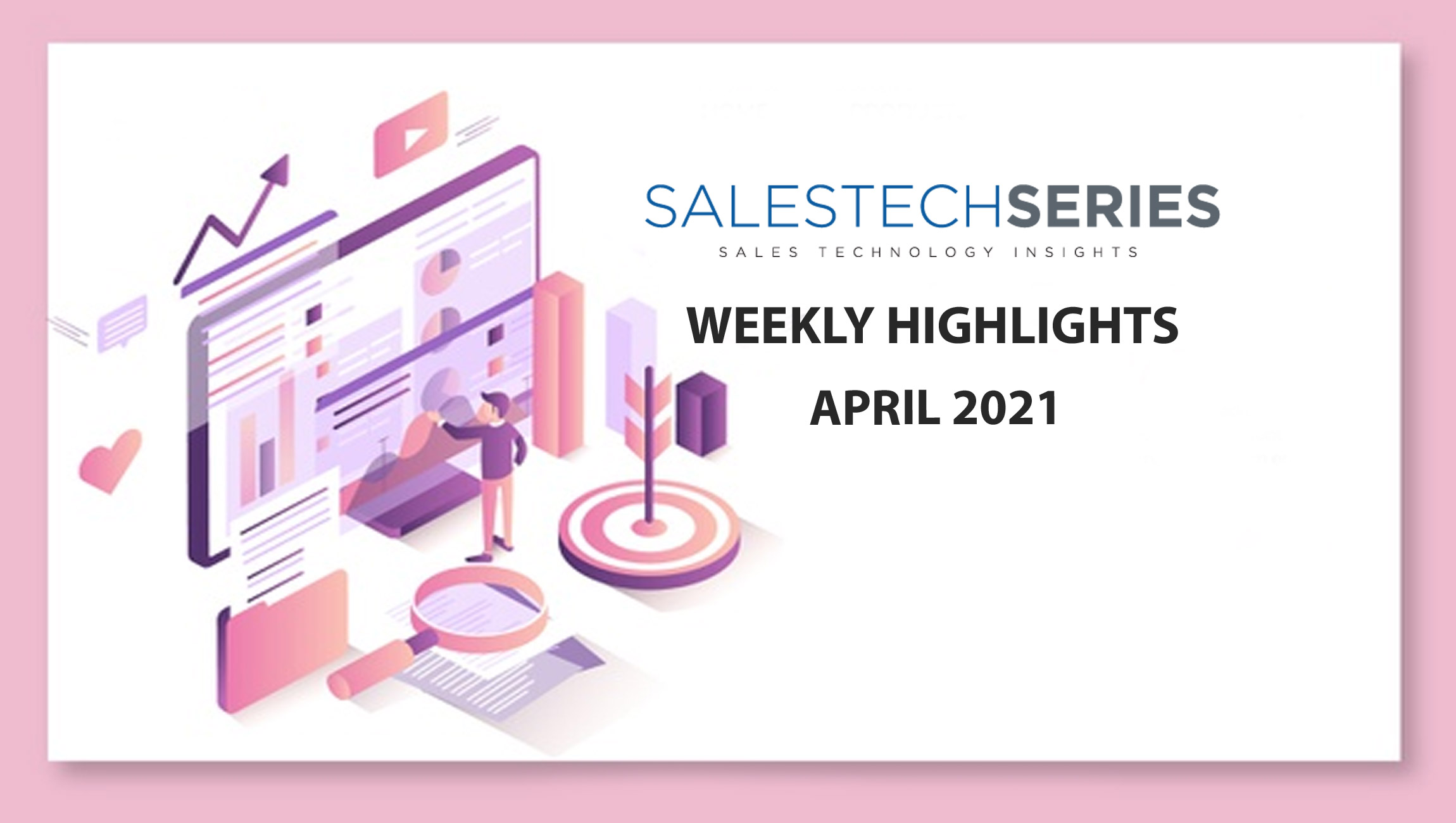 Sales Technology Highlights f The Week: 19th-April-2021: Featuring Chili Piper, TeamViewer, Chorus.ai, Vonage and more!