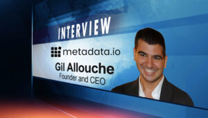 SalesTechStar Interview with Gil Allouche, Founder and CEO at Metadata.io