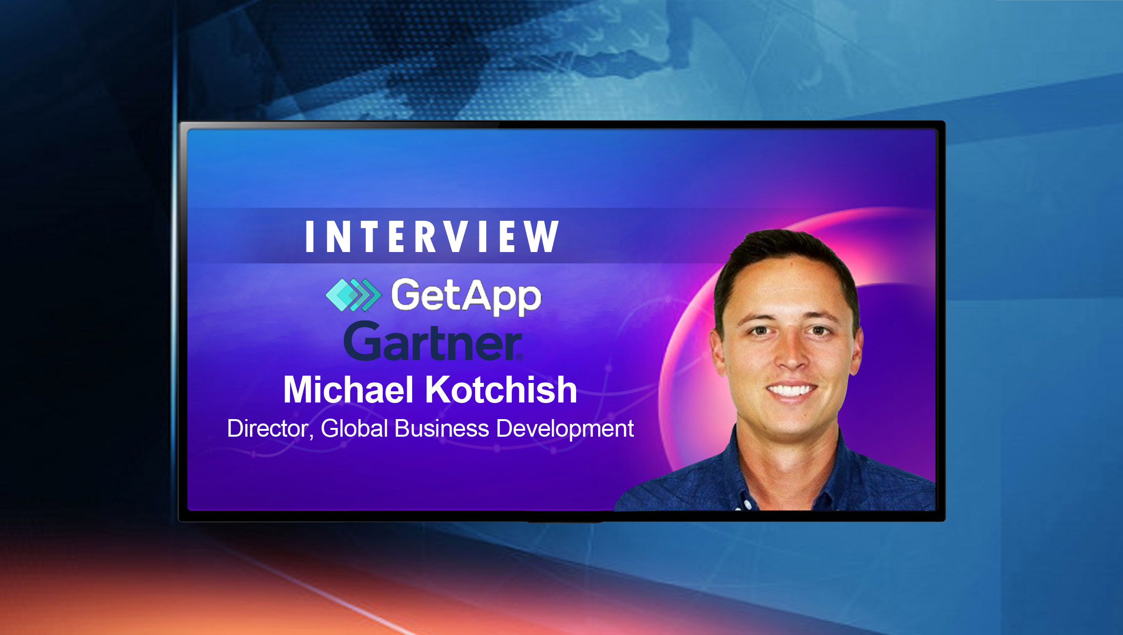 SalesTechStar Interview with Michael Kotchish Director, Global Business Development, for GetApp / Digital Markets at Gartner