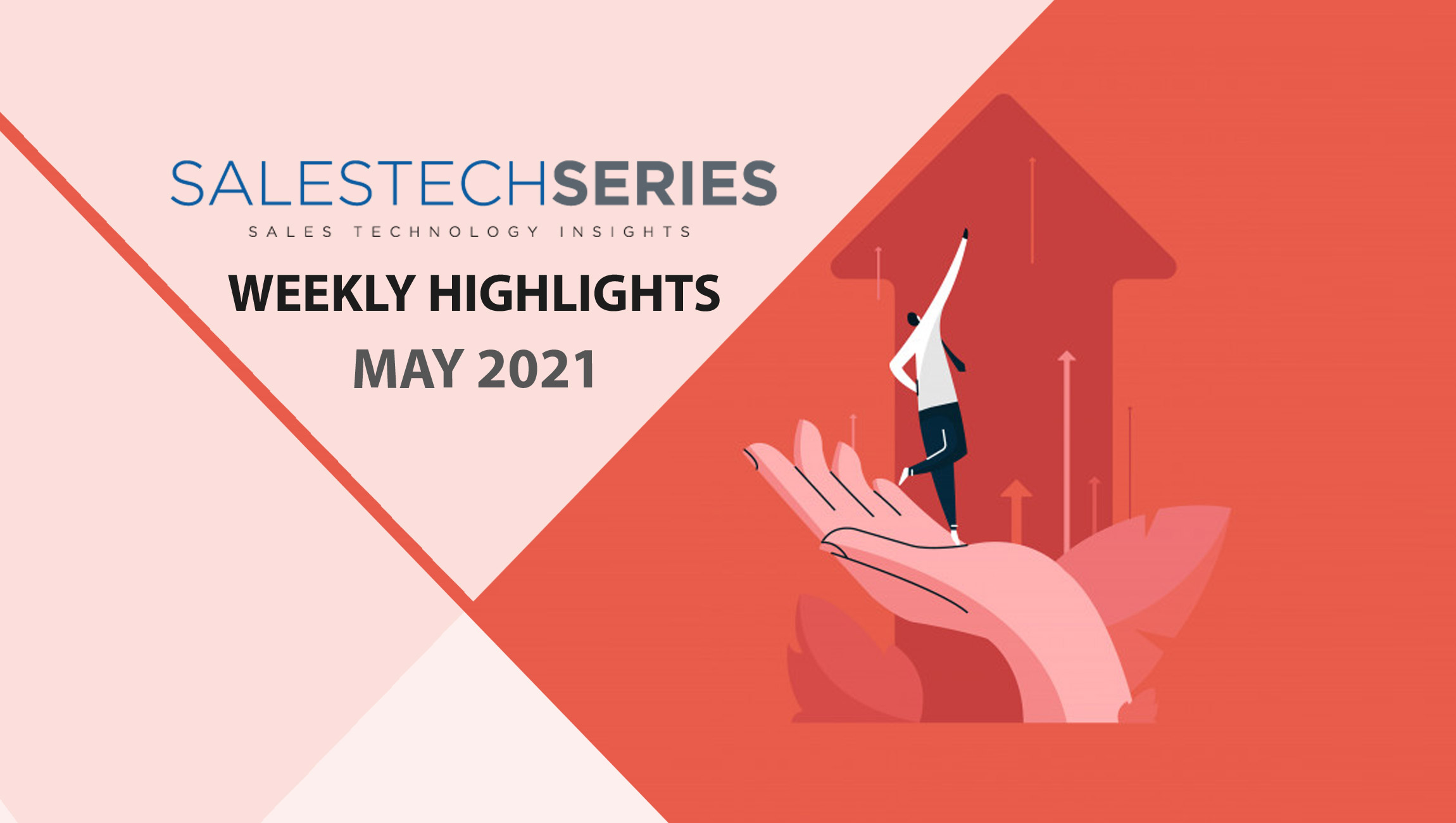 Sales Technology Highlights Of The Week: 03rd May-2021: Featuring Salesforce, Pipeliner, ON24, ChannelAdvisor
