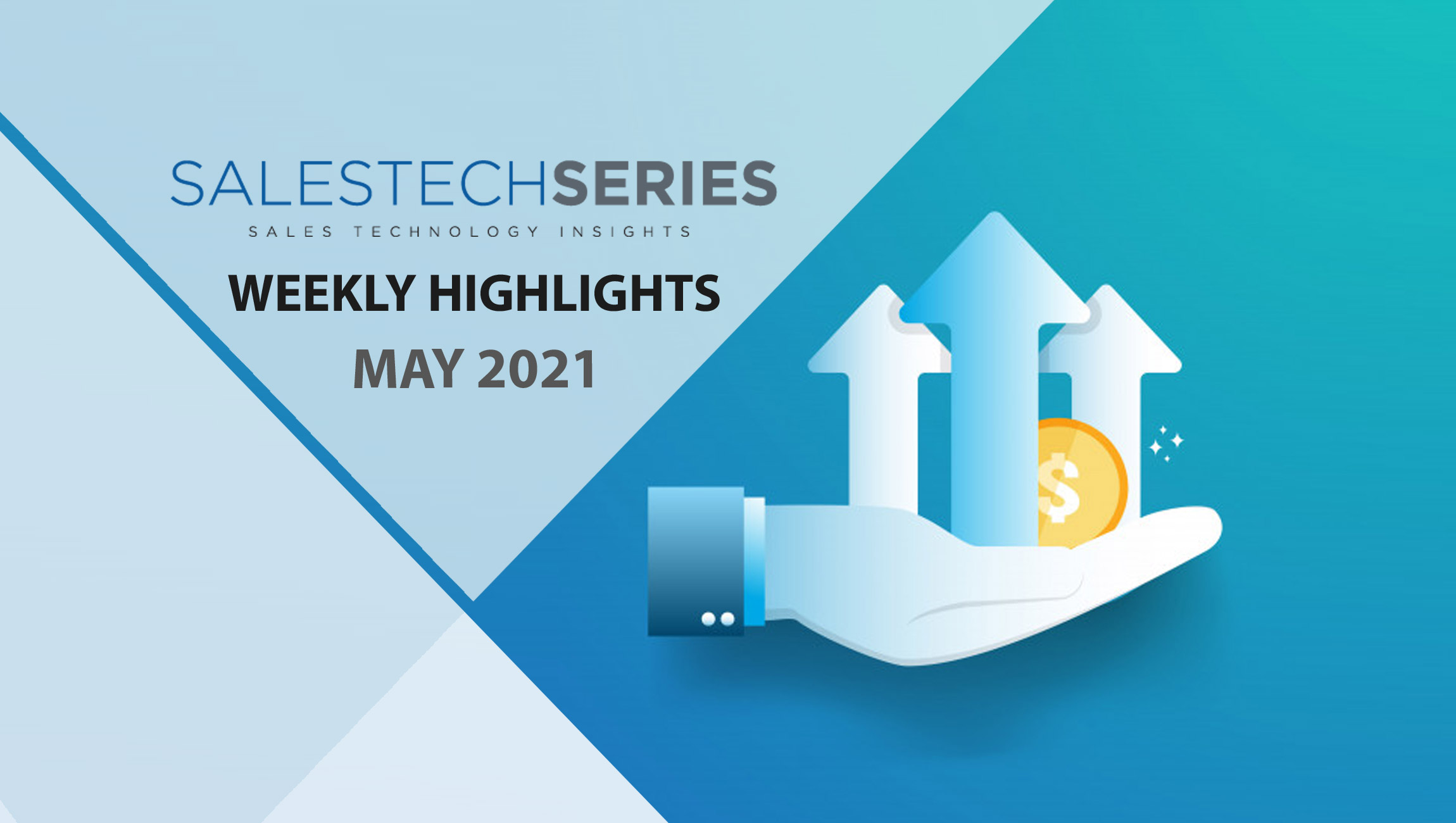 Sales Technology Highlights of The Week: 24th May-2021: Featuring Zilliant, Dialpad, Drift and more!