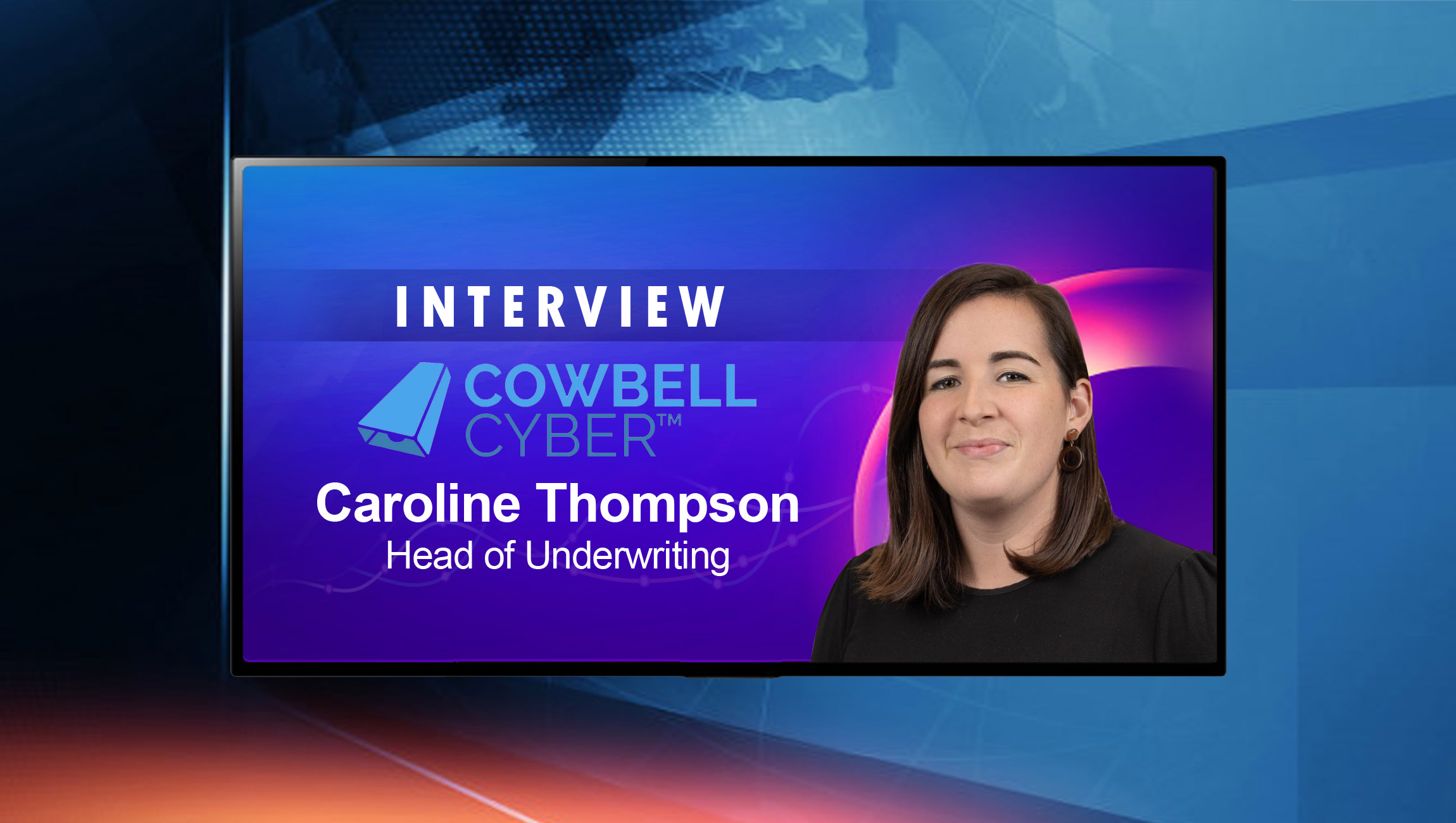 SalesTechStar Interview with Caroline Thompson, Head of Underwriting at Cowbell Cyber