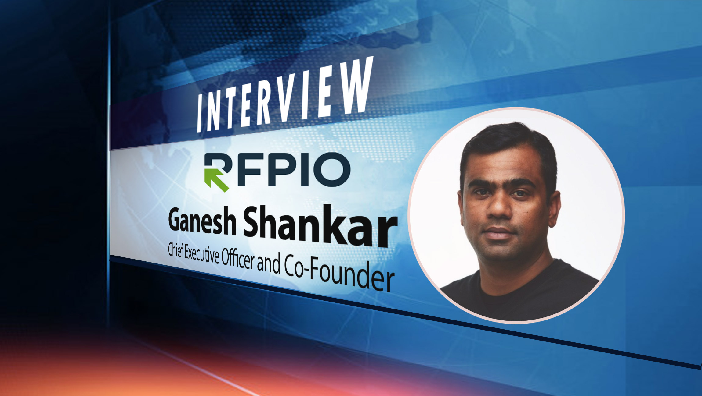 SalesTechStar Interview with Ganesh Shankar, Chief Executive Officer and Co-Founder of RFPIO