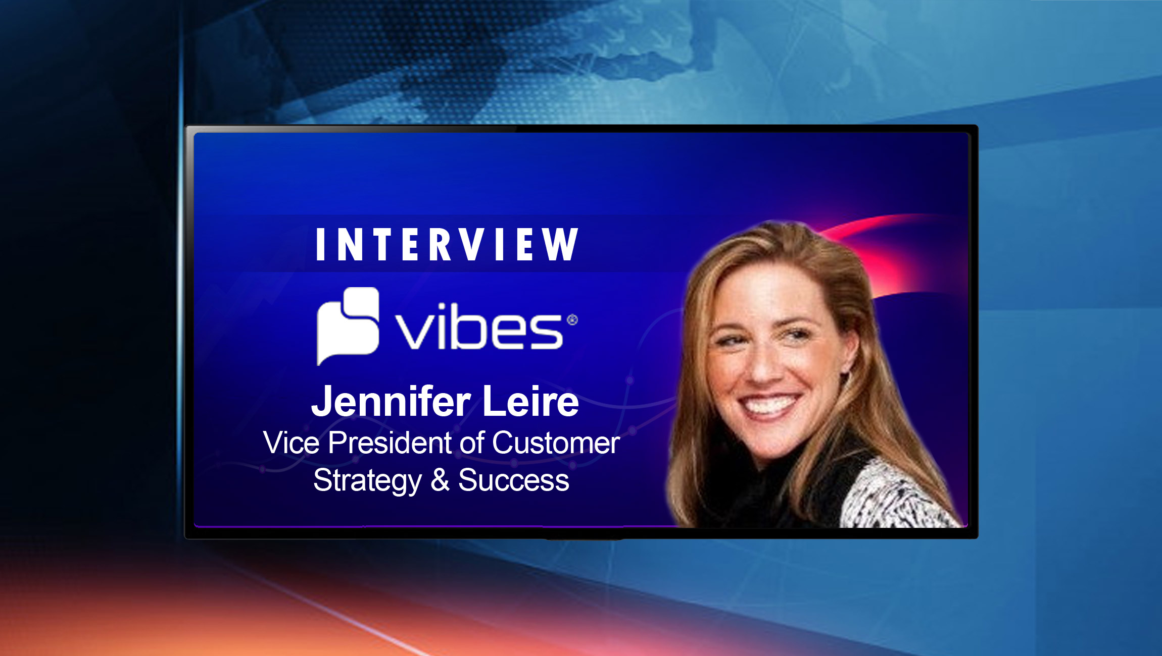 SalesTechStar Interview with Jennifer Leire, Vice President of Customer Strategy & Success at Vibes