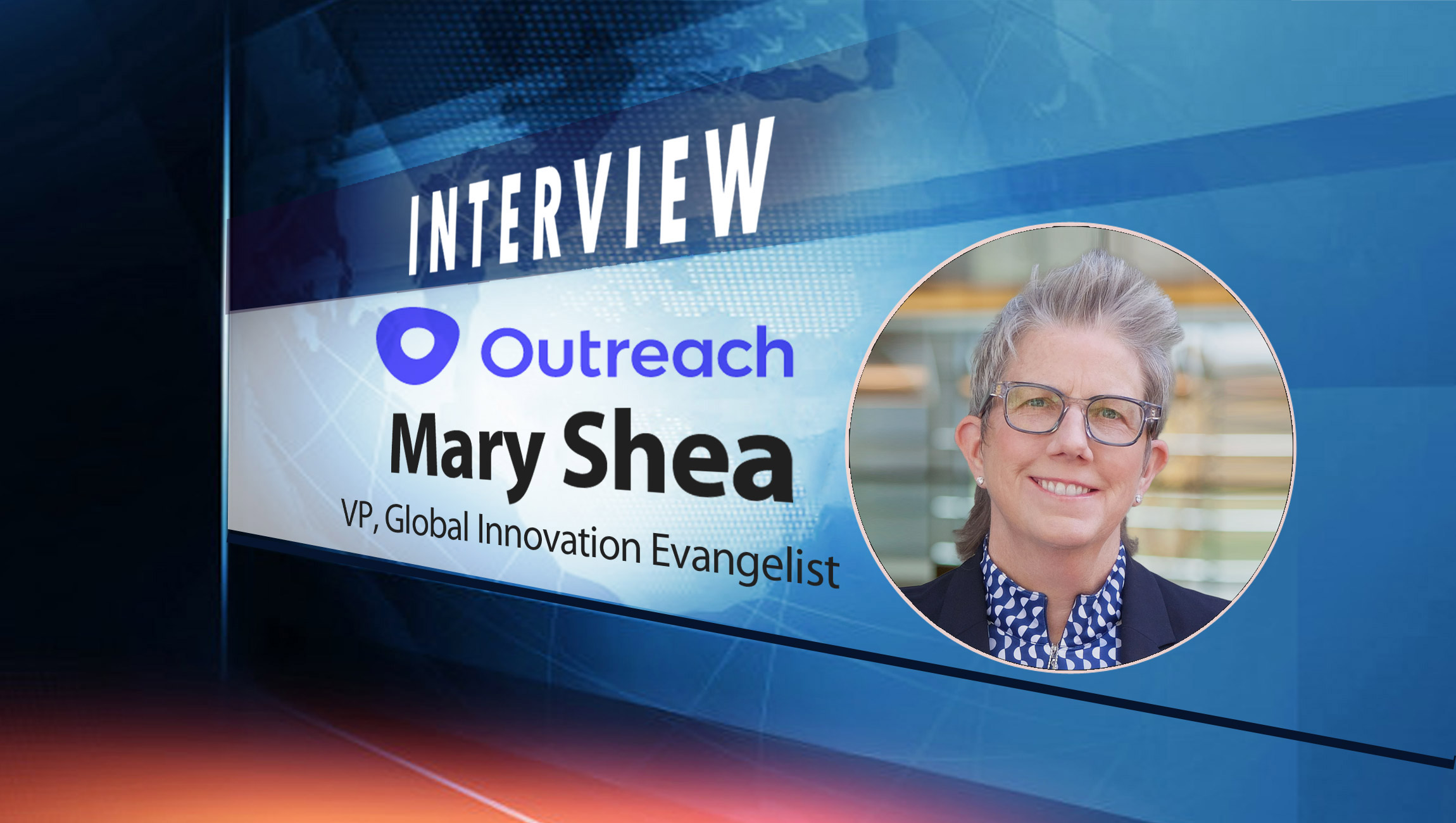 SalesTechStar Interview with Mary Shea, VP, Global Innovation Evangelist at Outreach