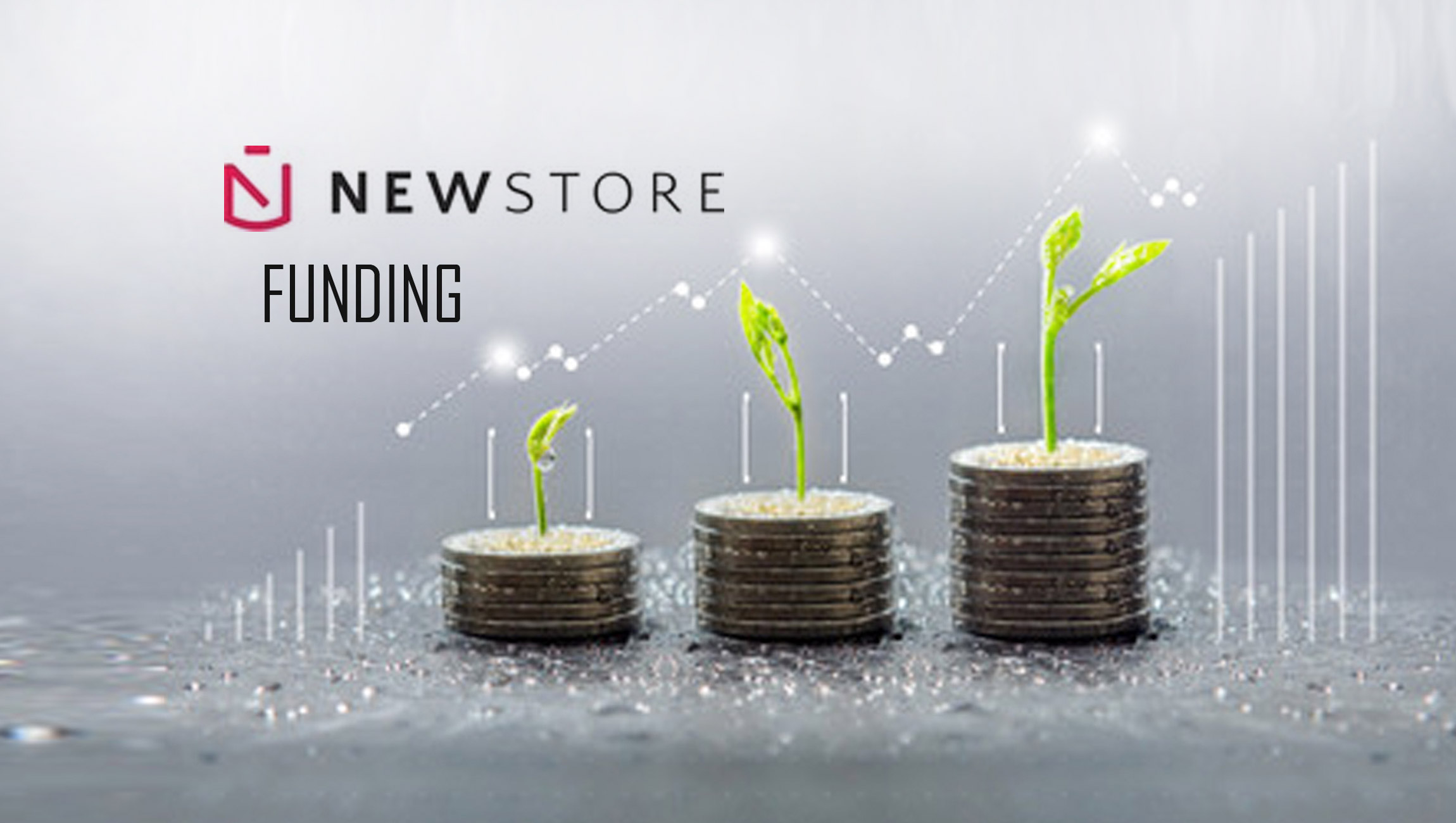 NewStore Raises $45 Million in Series B-1 Financing Round to Accelerate Company Growth