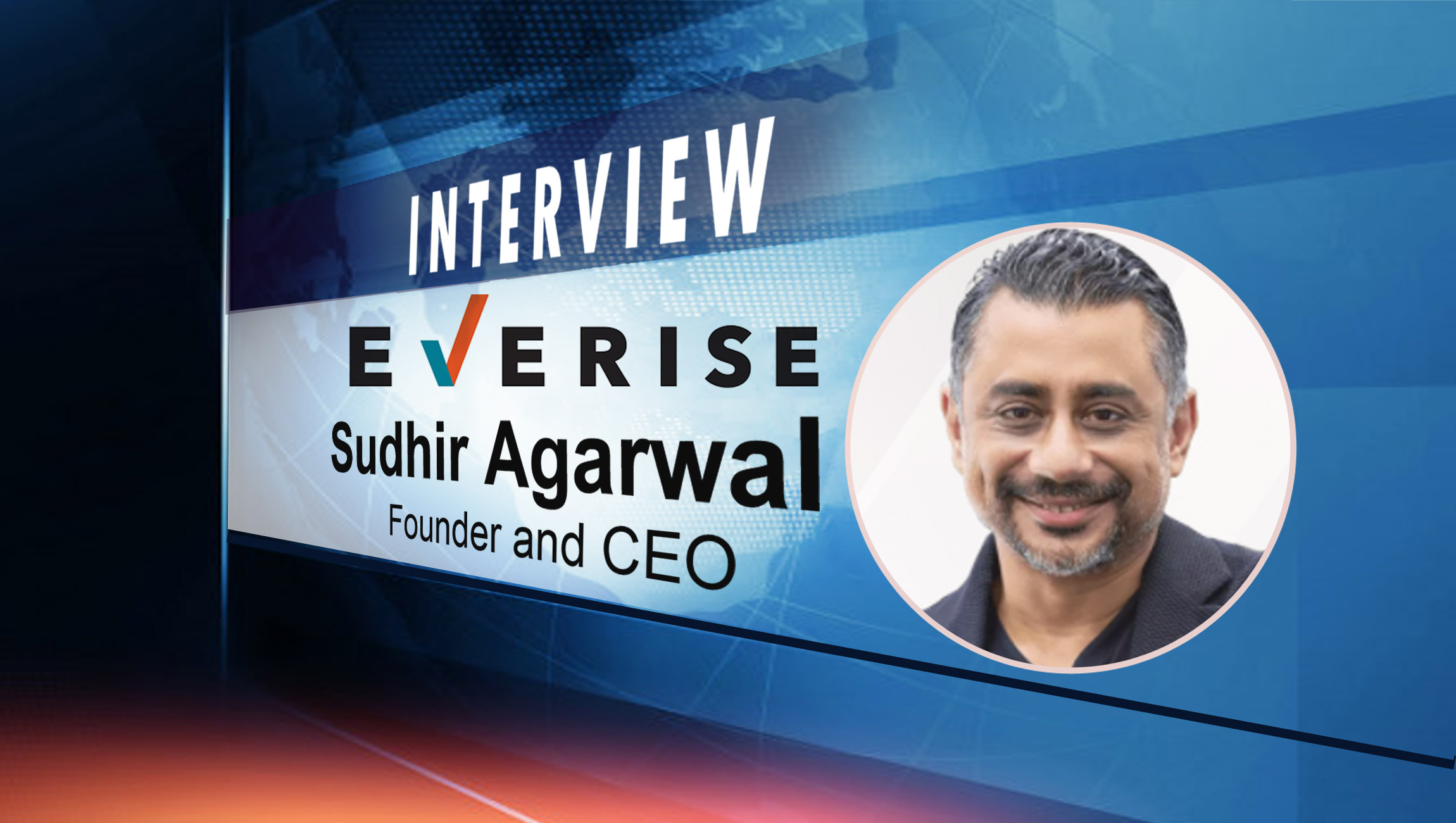 SalesTechStar Interview with Sudhir Agarwal, Founder and CEO at Everise