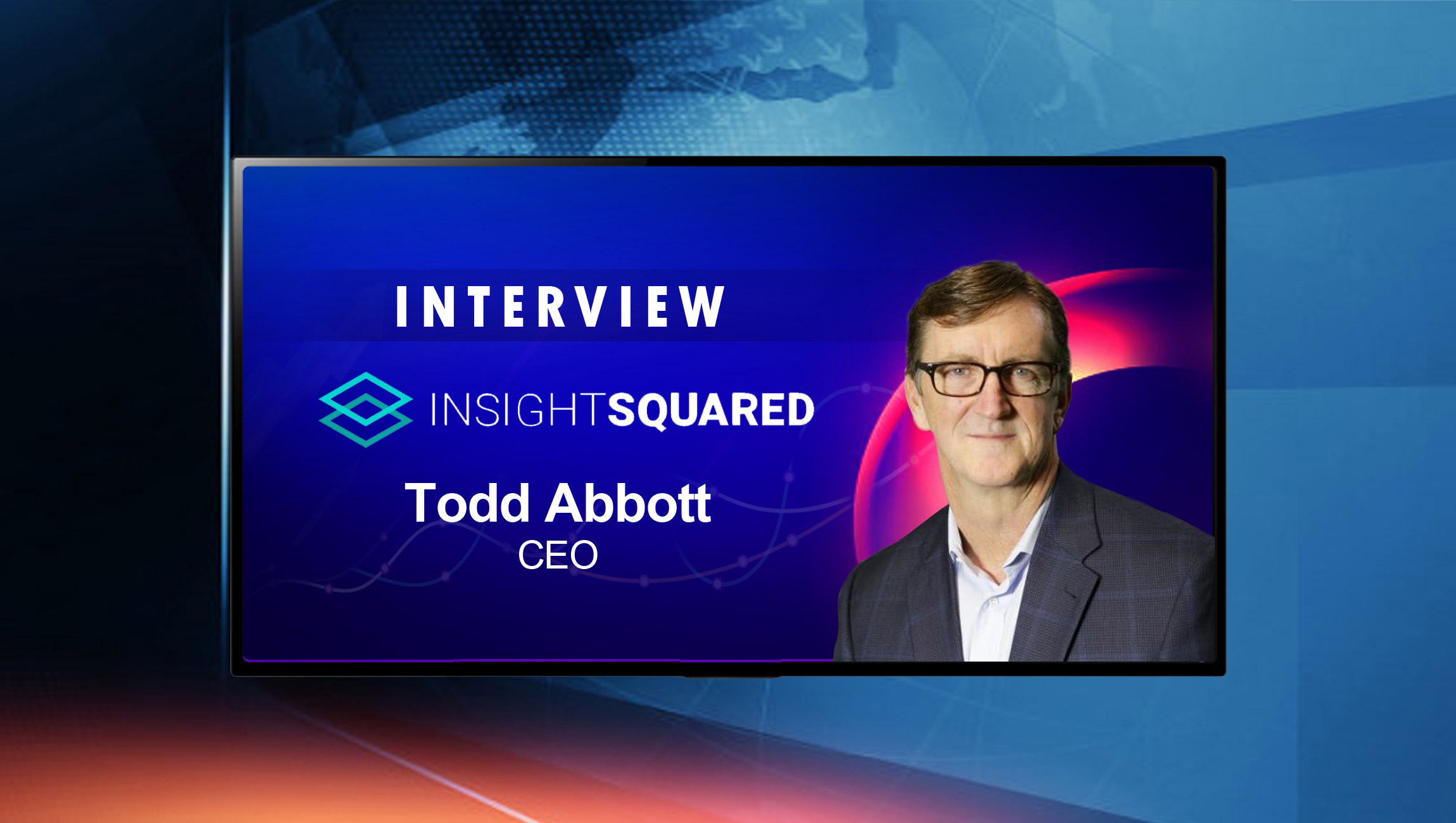 SalesTechStar Interview with Todd Abbott, CEO at InsightSquared