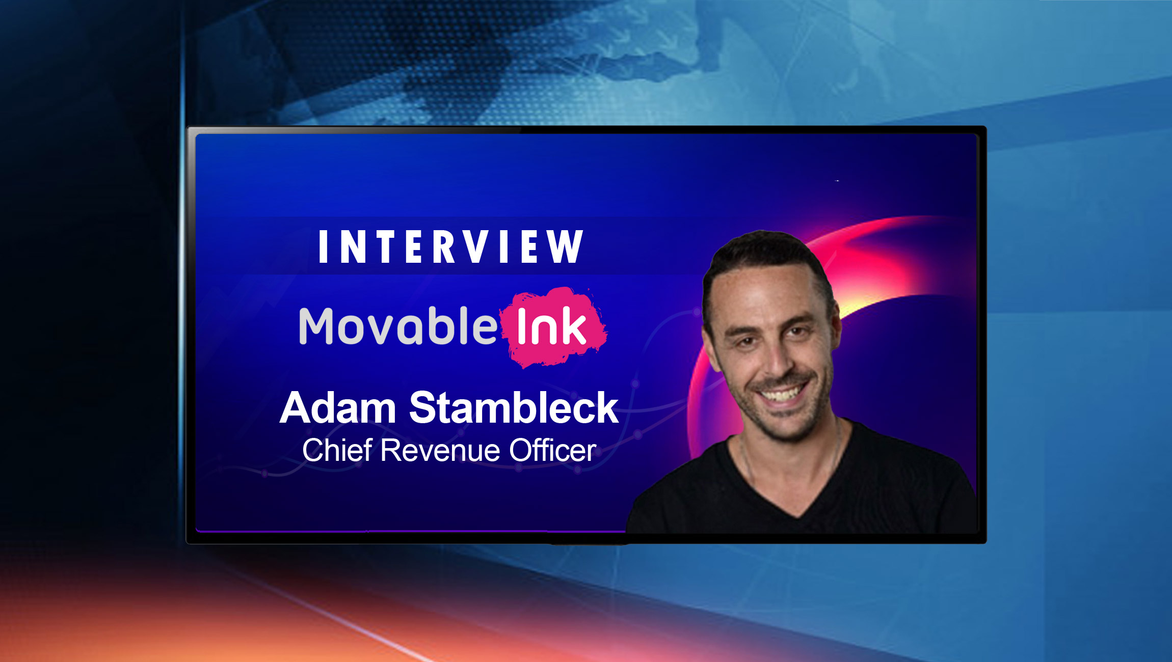 SalesTechStar Interview with Adam Stambleck, Chief Revenue Officer at Movable Ink