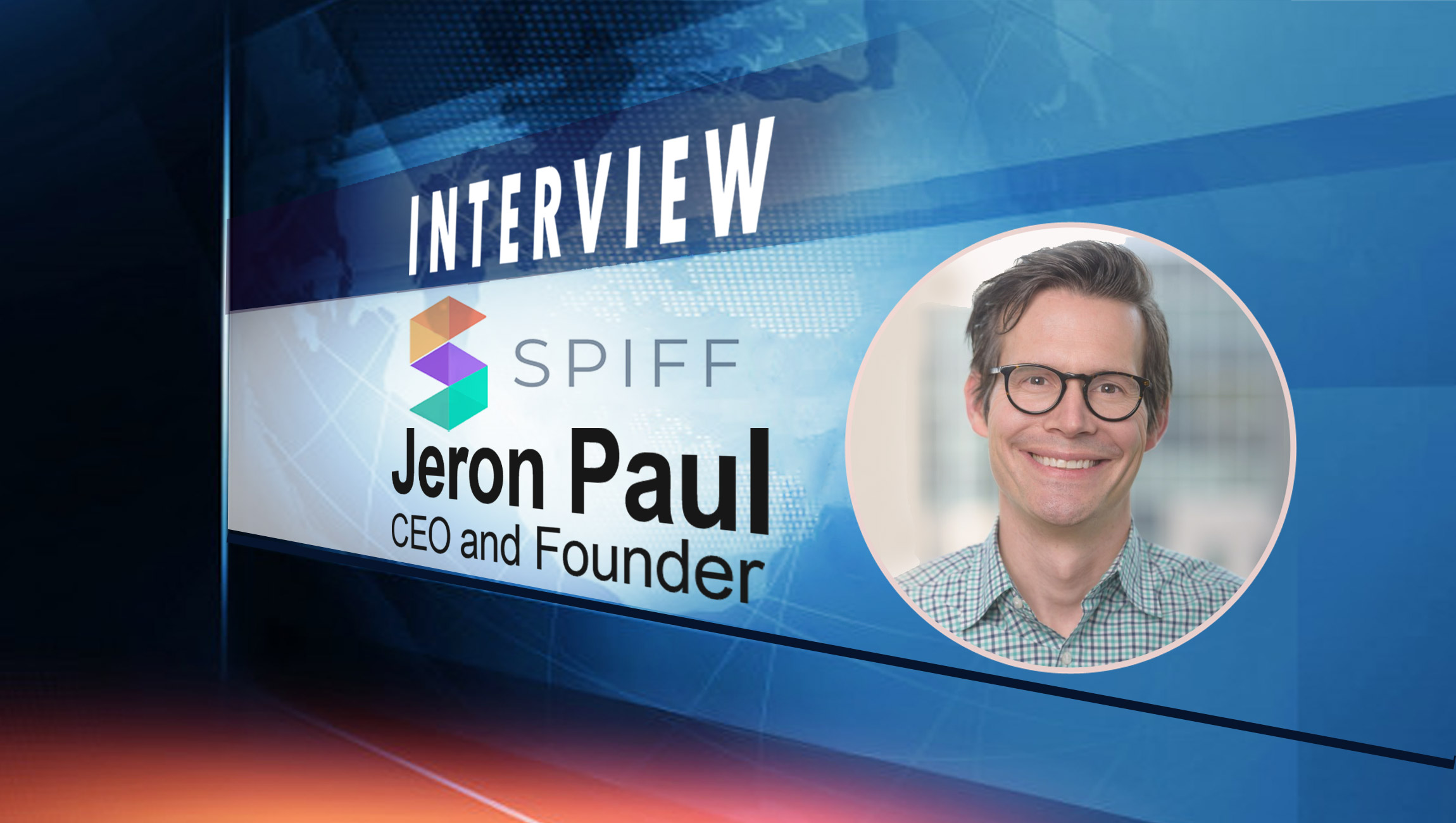 SalesTechStar Interview with Jeron Paul, CEO and Founder at Spiff