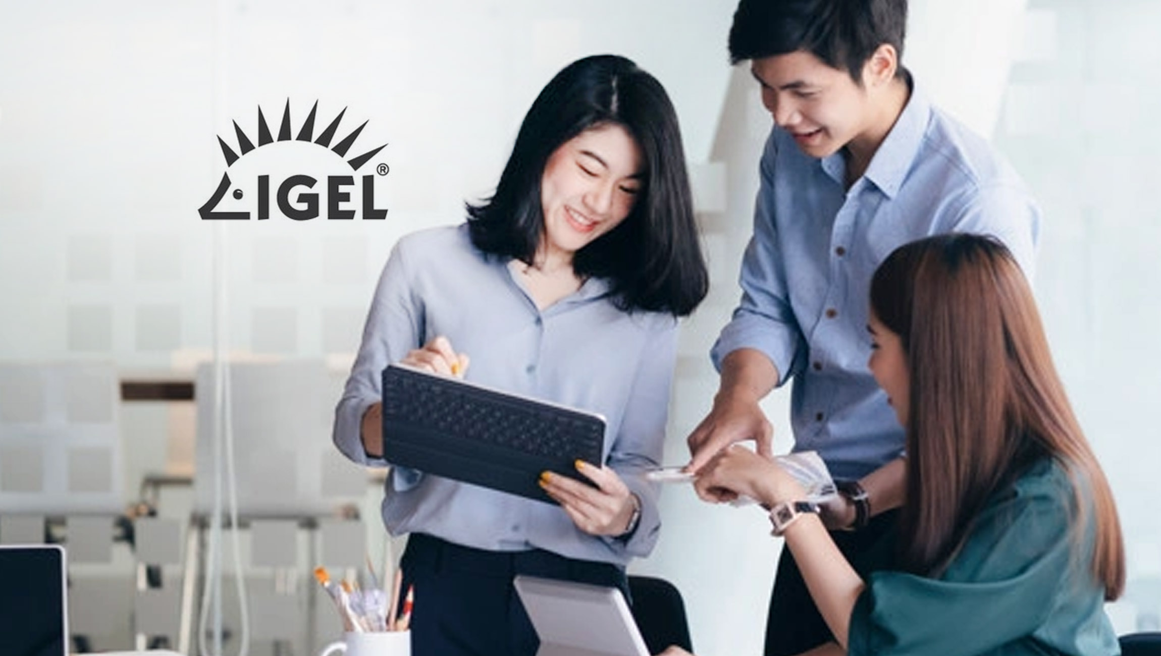 IGEL Announces Key North American Additions to Executive Leadership Team