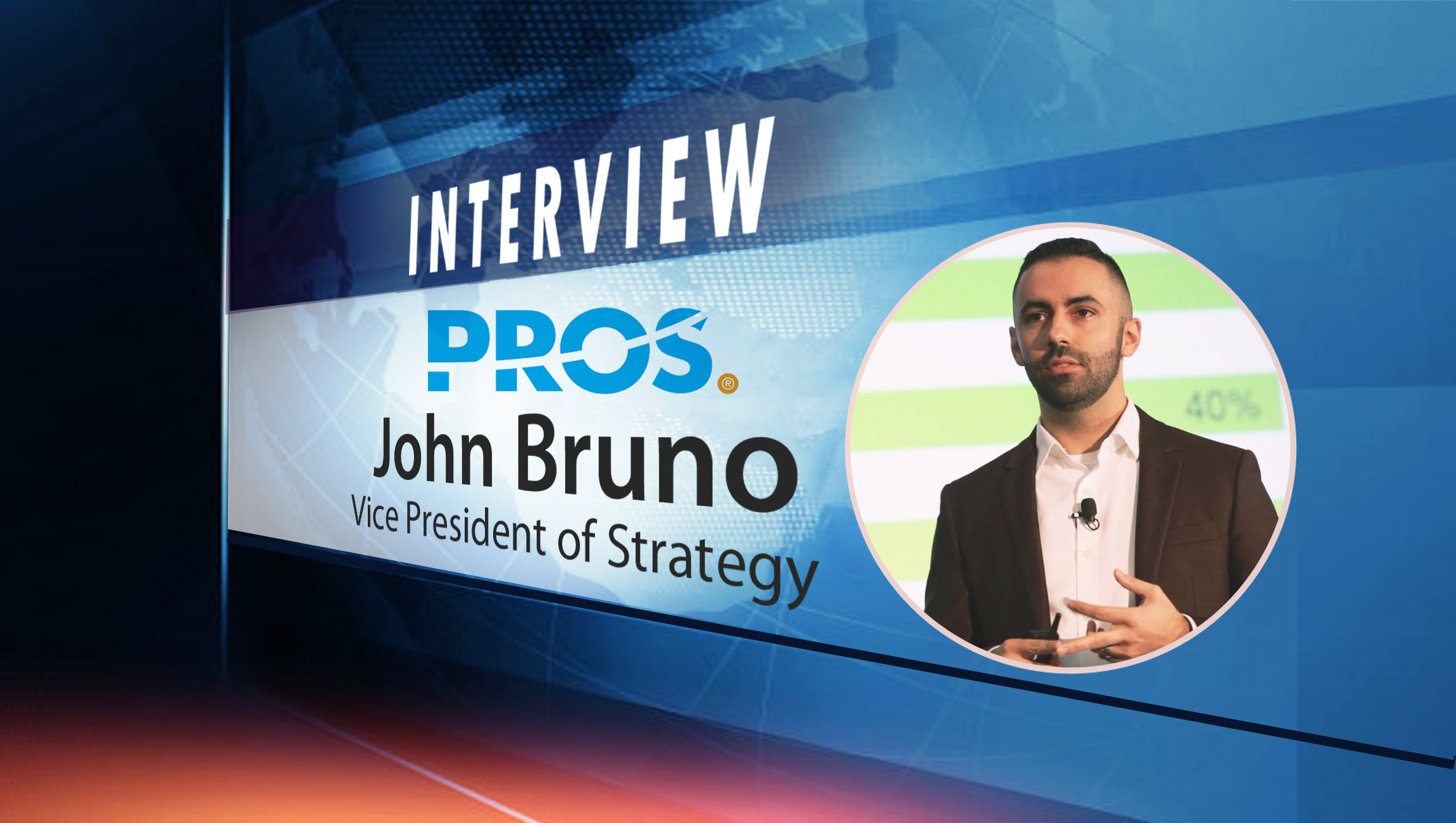 SalesTechStar Interview with John Bruno, Vice President of Strategy at PROS