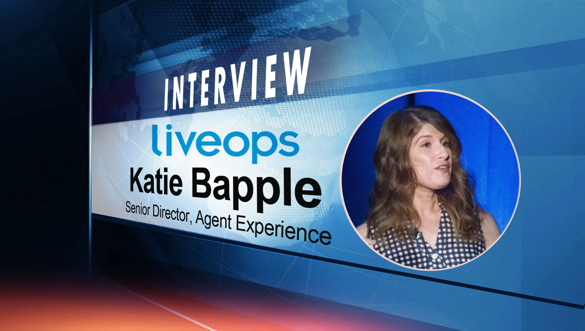 SalesTechStar Interview with Katie Bapple, Senior Director Agent Experience at Liveops