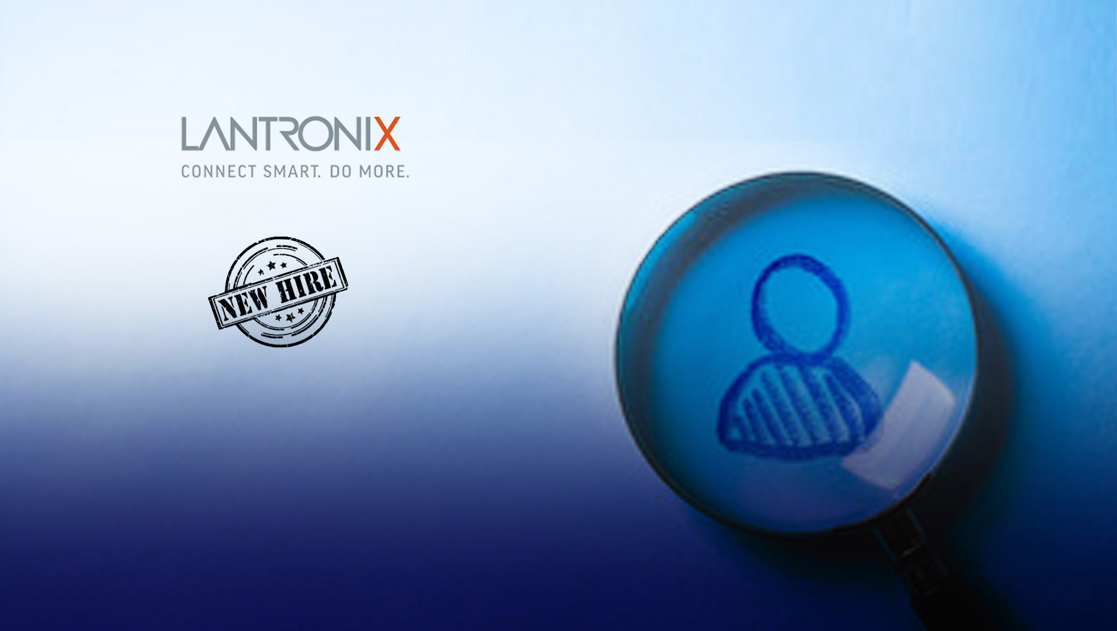 Lantronix Announces Creation of Advisory Board with Bernhard Bruscha as First Member and Chair