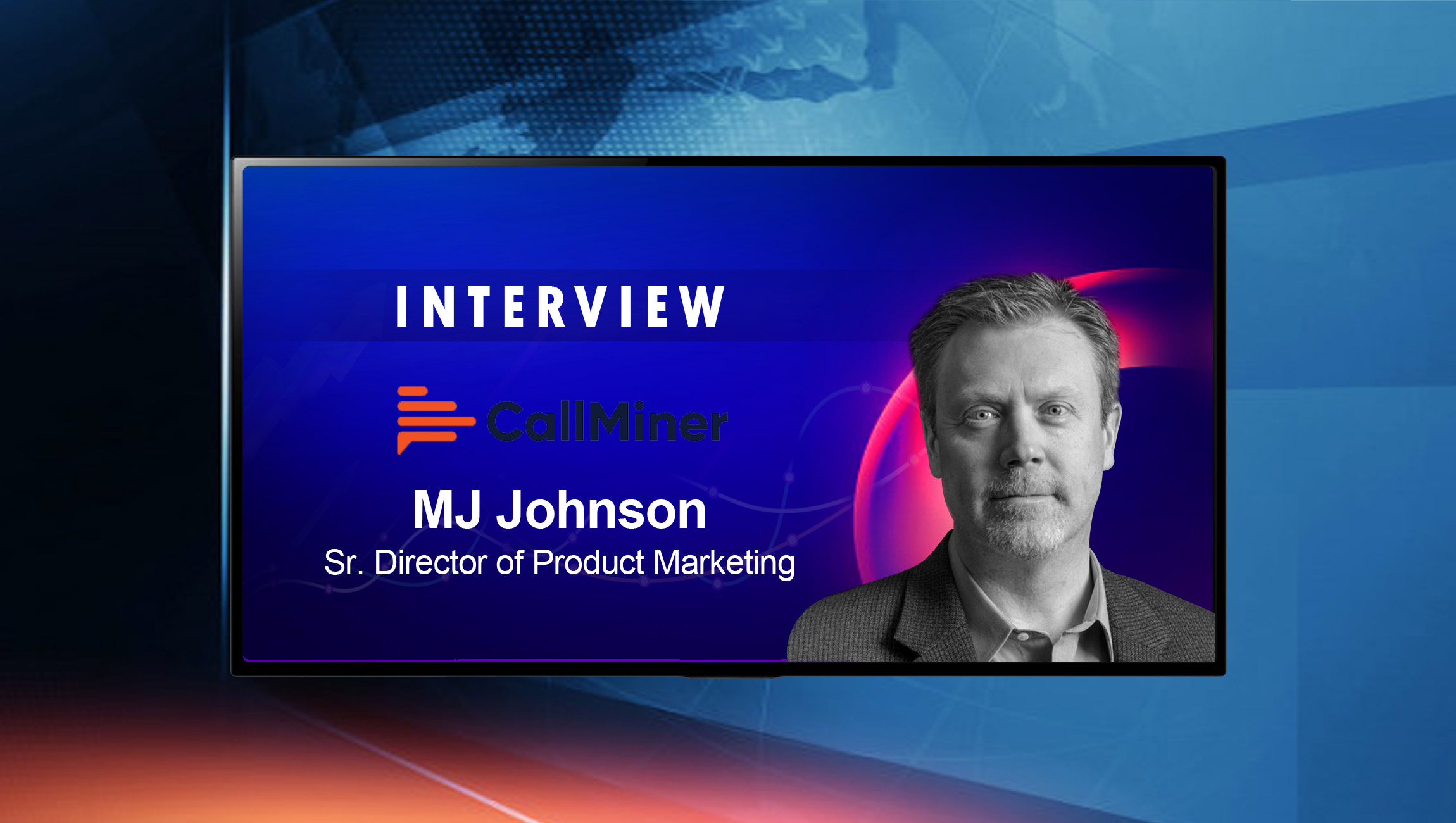 SalesTechStar Interview with MJ Johnson, Senior Director, Product Marketing at CallMiner
