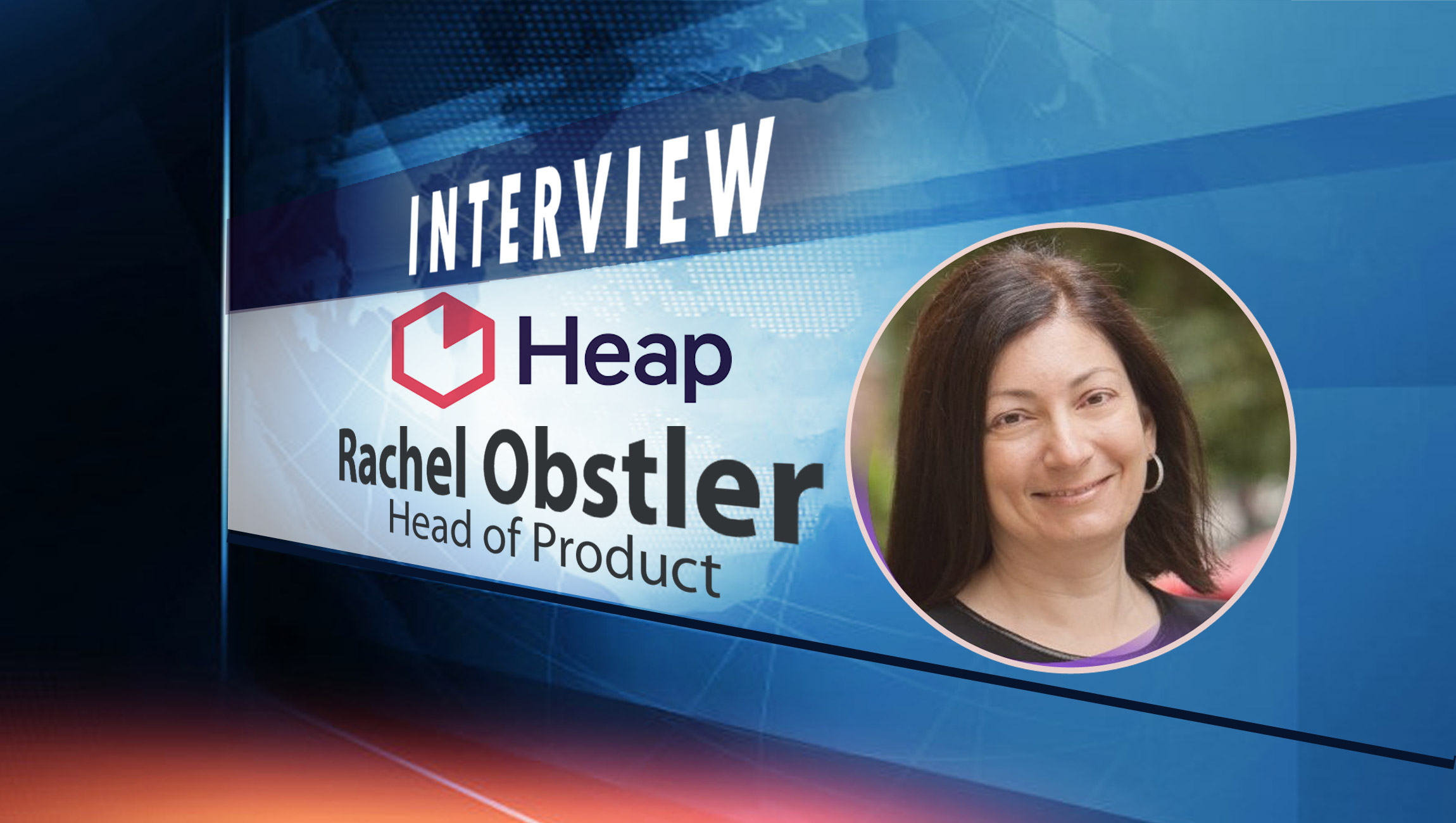 SalesTechStar Interview with Rachel Obstler, Head of Product at Heap