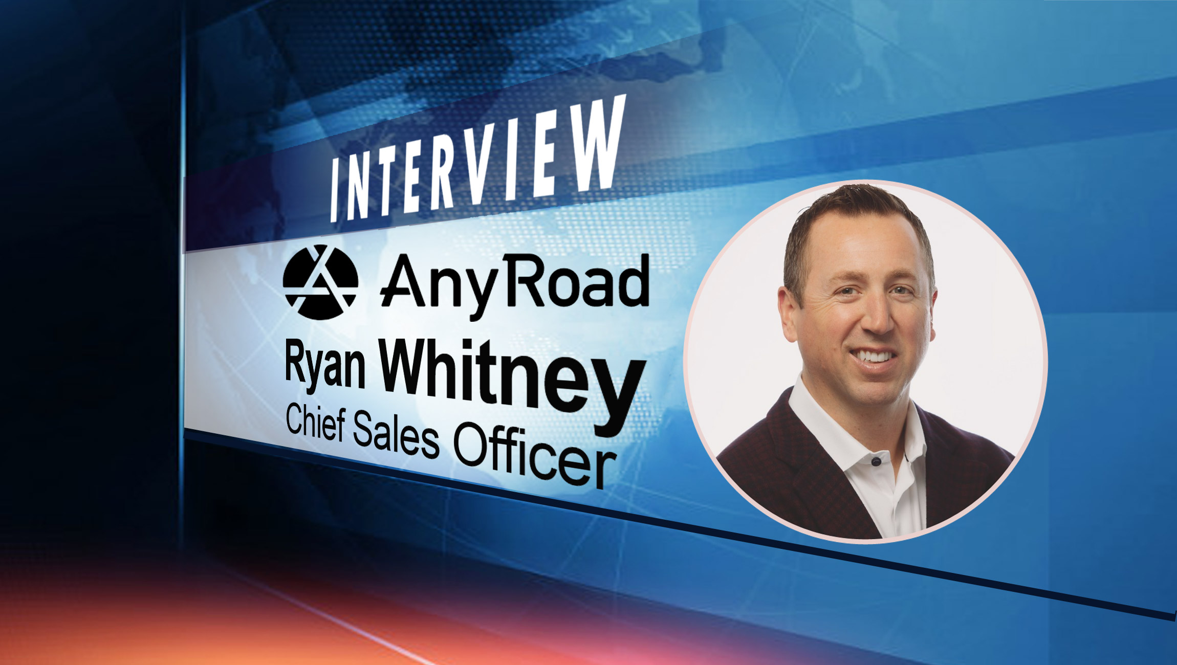 SalesTechStar Interview with Ryan Whitney, Chief Sales Officer at AnyRoad