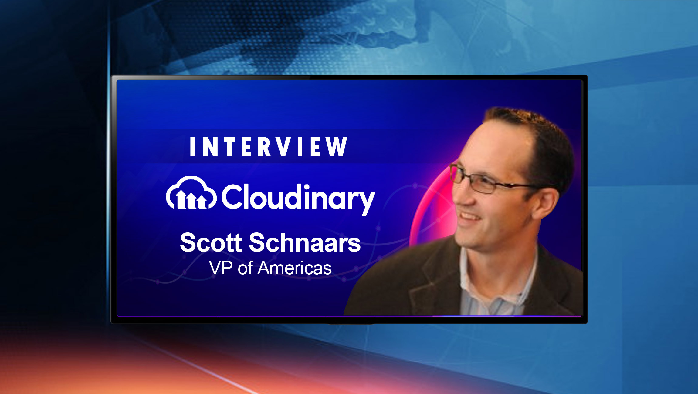 SalesTechStar Interview with Scott Schnaars, Vice President of Americas at Cloudinary