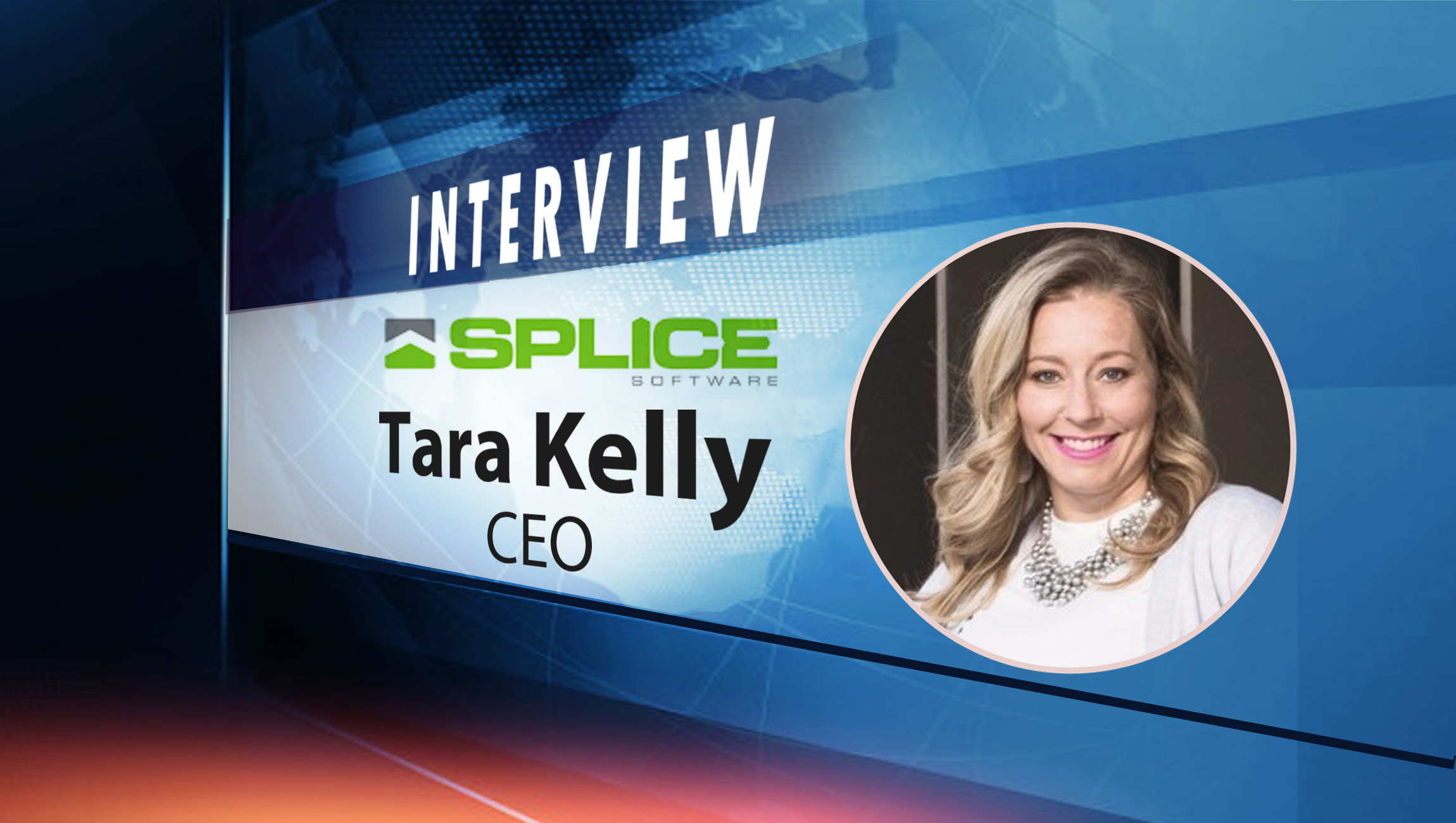 SalesTechStar Interview with Tara Kelly, CEO at SPLICE Software