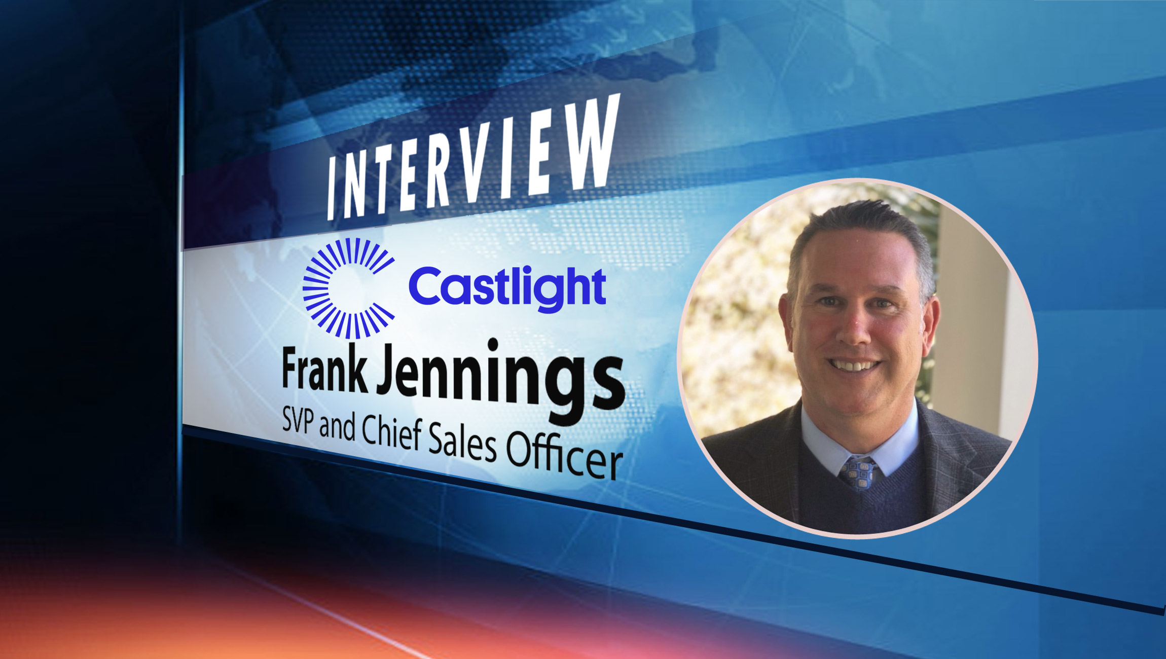 SalesTechStar Interview with Frank Jennings, SVP and Chief Sales Officer at Castlight Health