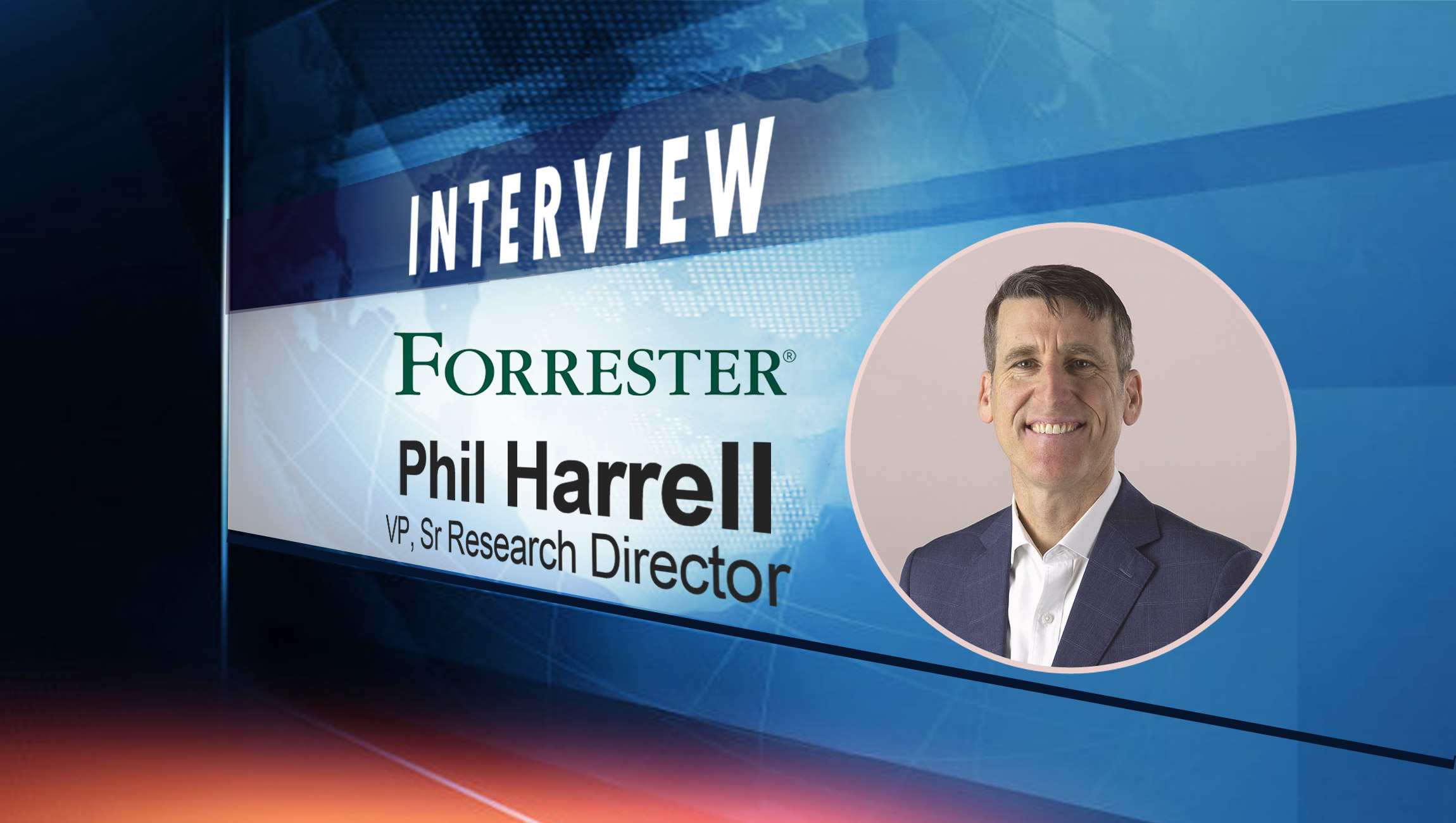 SalesTechStar Interview with Phil Harrell, VP and Senior Research Director at Forrester