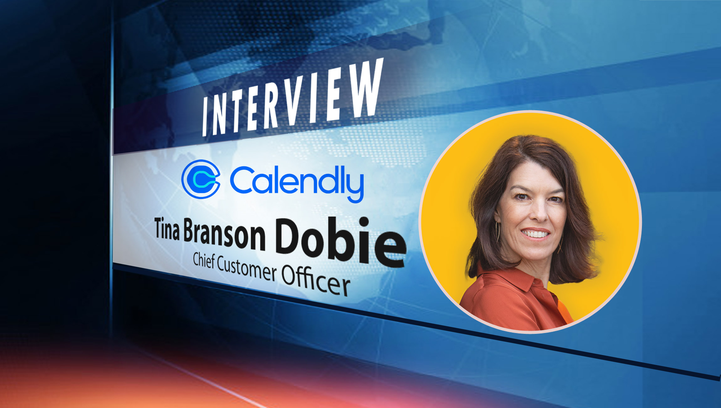 SalesTechStar Interview with Tina Dobie, Chief Customer Officer, Calendly