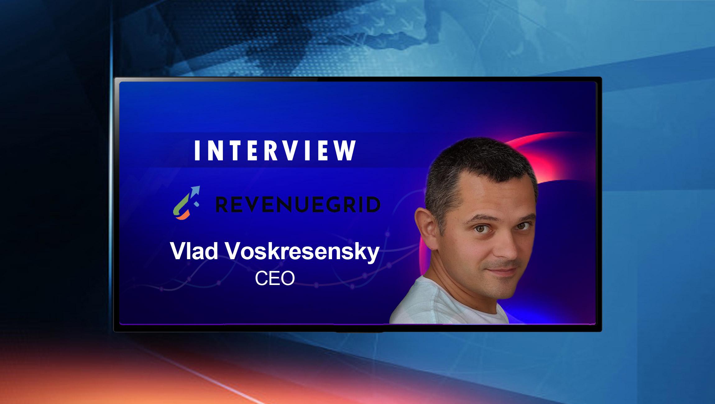 SalesTechStar Interview with Vlad Voskresensky, CEO at Revenue Grid
